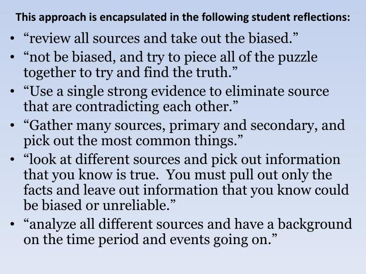 This approach is encapsulated in the following student reflections: