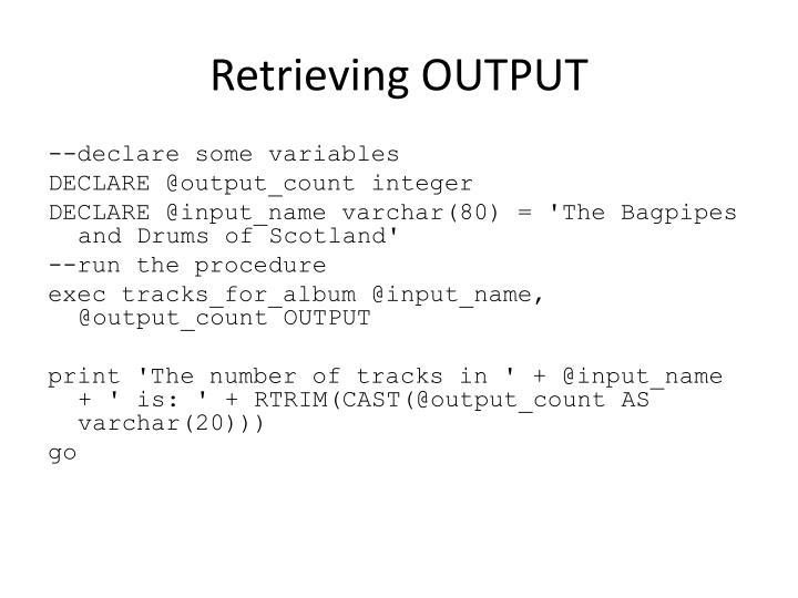 Retrieving OUTPUT