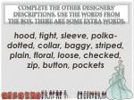 complete the other designers descriptions use the words from the box there are some extra words