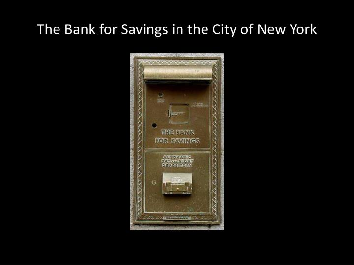 The Bank for Savings in the City of New York
