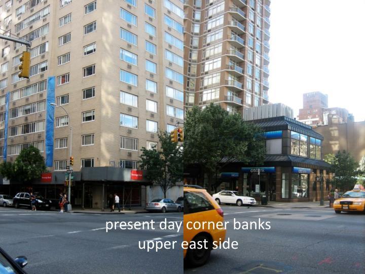 present day corner banks