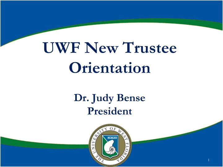 uwf new trustee orientation dr judy bense president n.