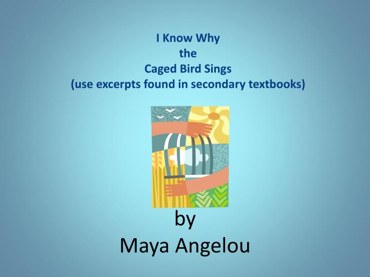 i know why the caged bird sings thesis I know why the caged bird sings essay save and find your peers read essays in india and told in audio essay karen karbo has published essays: //www.