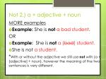 not 2 a adjective noun