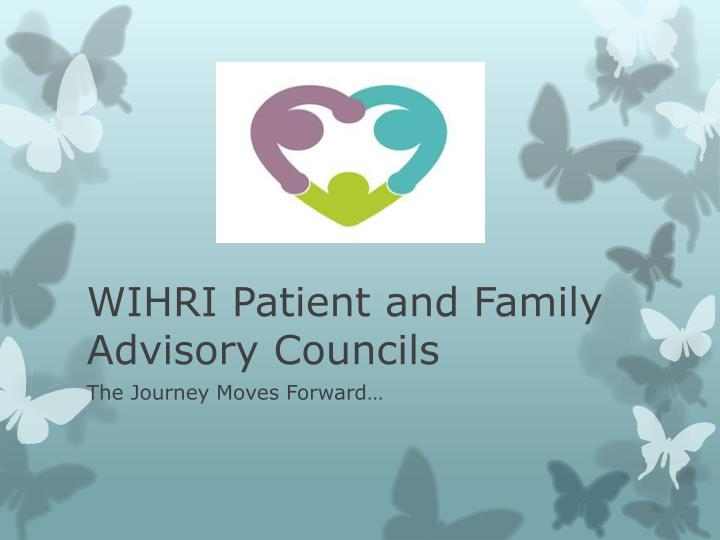 wihri patient and family advisory councils n.