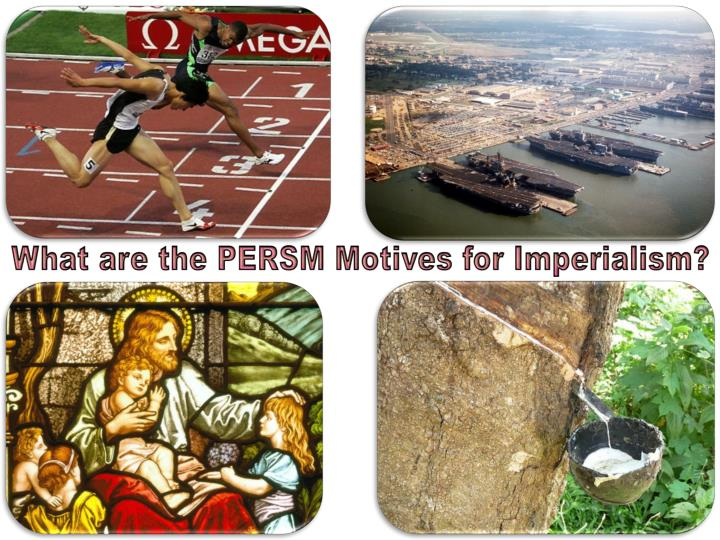 What are the PERSM Motives for Imperialism?