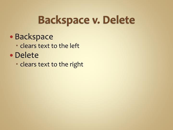 Backspace v. Delete