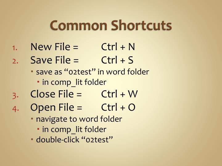 Common shortcuts