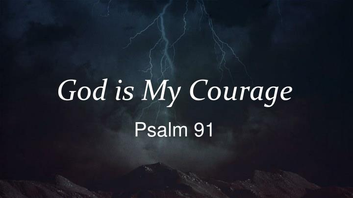 God is My Courage