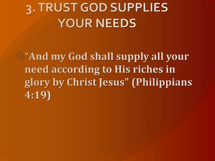 3. TRUST GOD SUPPLIES YOUR NEEDS