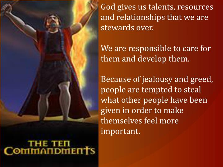 God gives us talents, resources and relationships that we are stewards over.