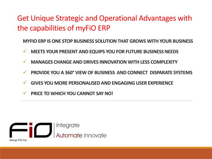 Get unique strategic and operational advantages with the capabilities of myfio erp