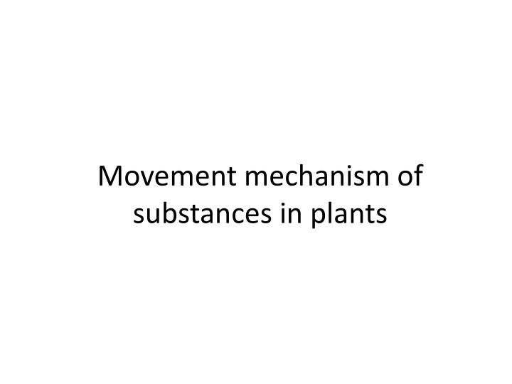 Movement mechanism of substances in plants