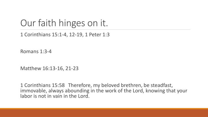 Our faith hinges on it