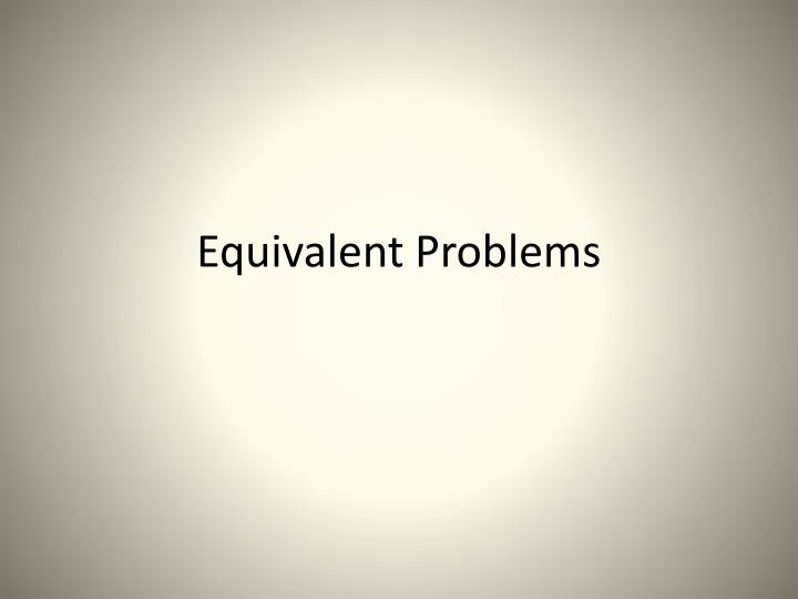 equivalent problems n.