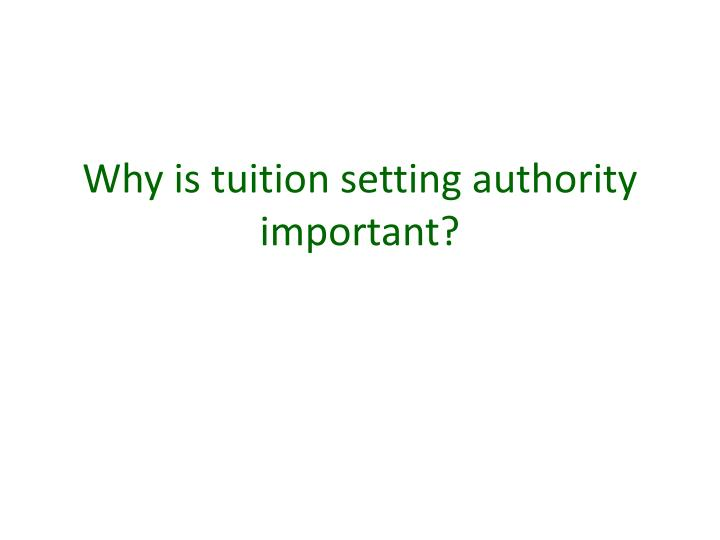 Why is tuition setting authority important?