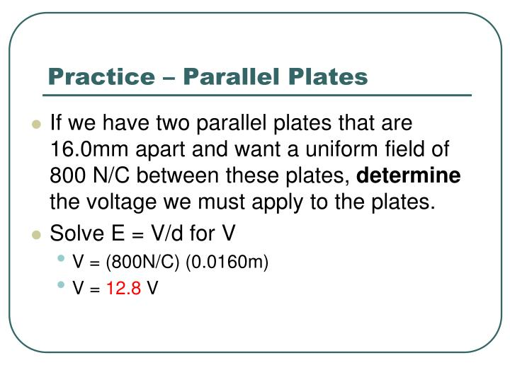 Practice – Parallel Plates