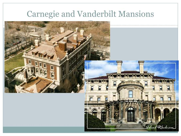 Carnegie and Vanderbilt Mansions