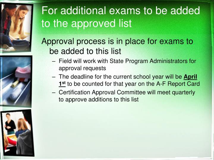 For additional exams to be added to the approved list