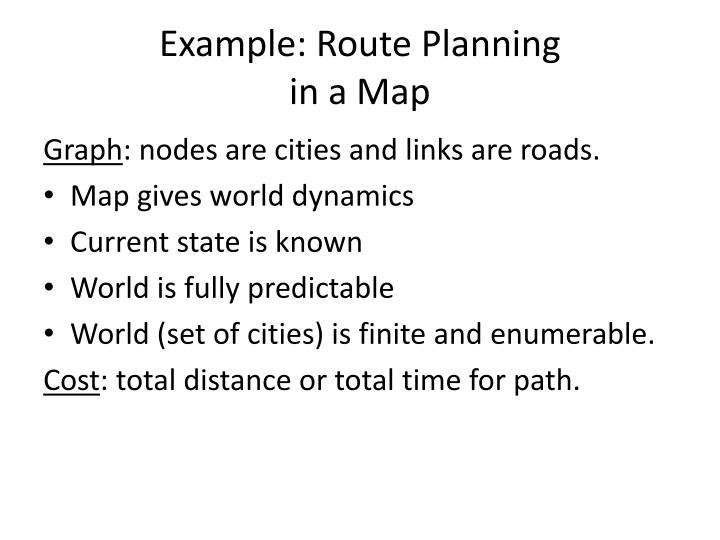 Example: Route Planning