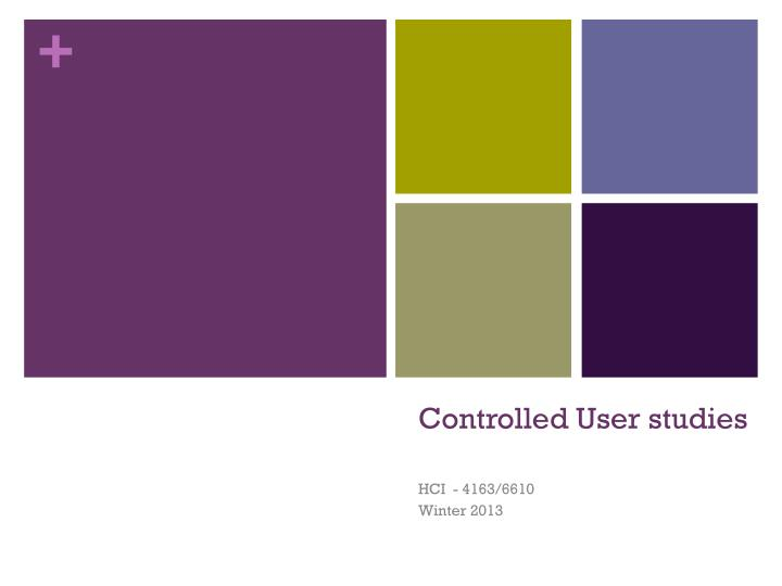 Controlled user studies