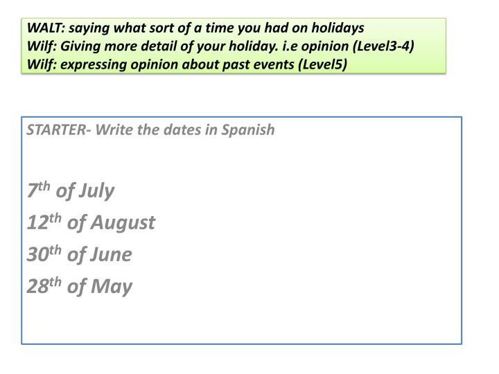 ppt  starter write the dates in spanish 7 th of july 12