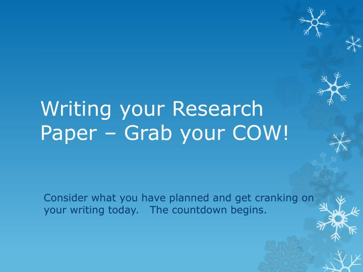 writing your research paper grab your cow n.