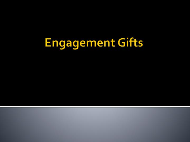 engagement gifts n.