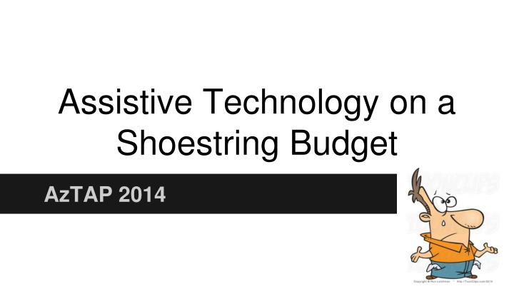 assistive technology on a shoestring budget n.