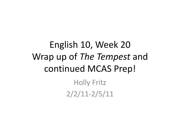 english 10 week 20 wrap up of the tempest and continued mcas prep n.