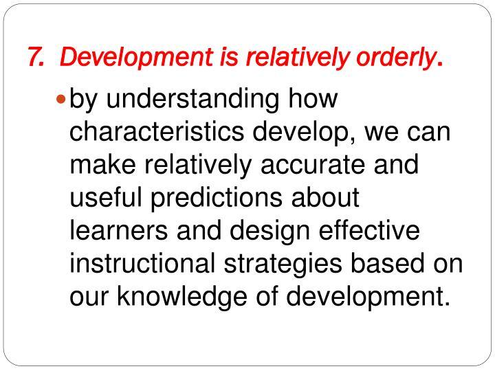 7.  Development