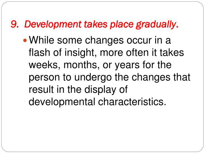 9.  Development