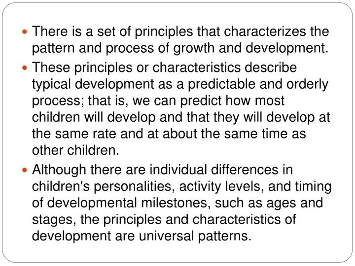 There is a set of principles that characterizes the pattern and process of growth and