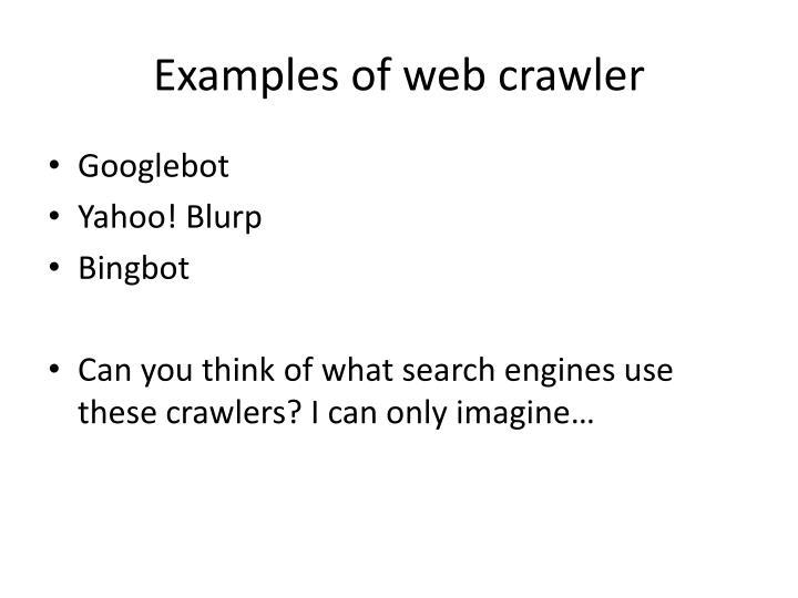 Examples of web crawler