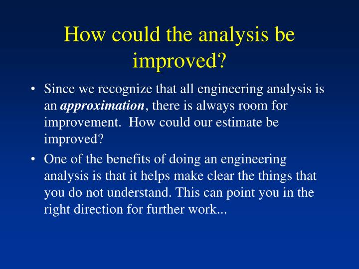 How could the analysis be improved?