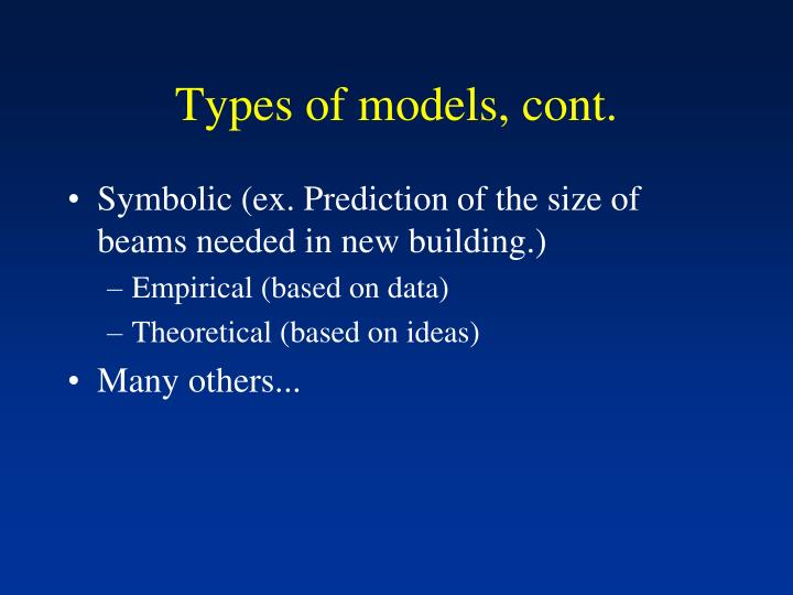 Types of models, cont.
