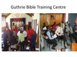 guthrie bible training centre1