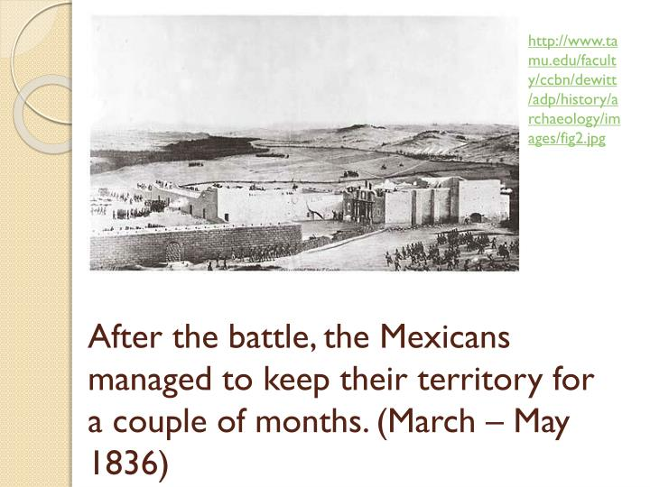After the battle, the Mexicans managed to keep their territory for a couple of months