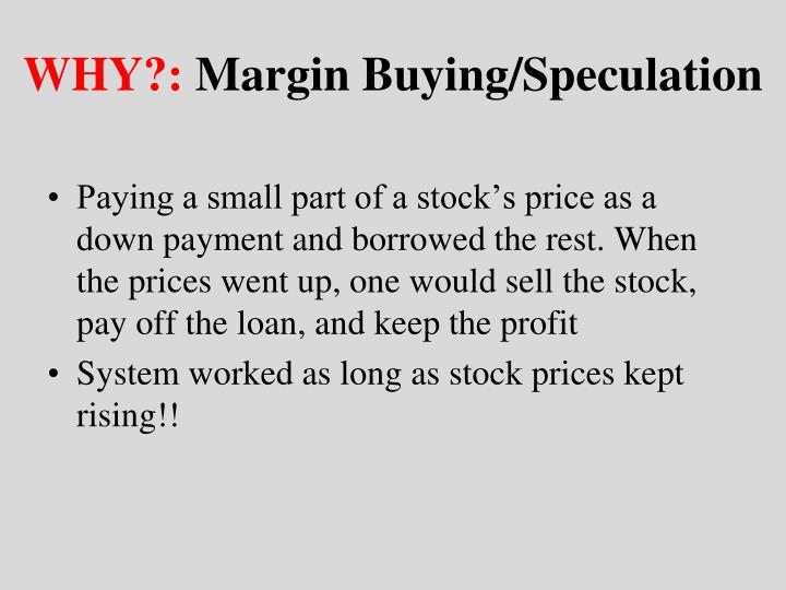 Why margin buying speculation