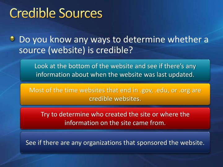 looking for crdedible sources There are six ways you can tell if your website is credible  whether a website you're using is credible, but here are a few things to look for:  sources – credible websites, like books and scholarly articles, should cite the.