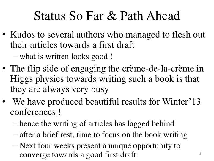 Status so far path ahead