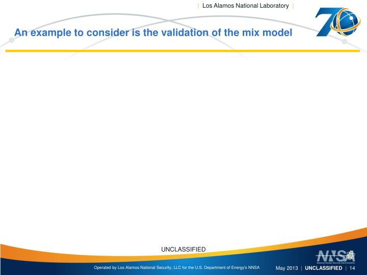 An example to consider is the validation of the mix model