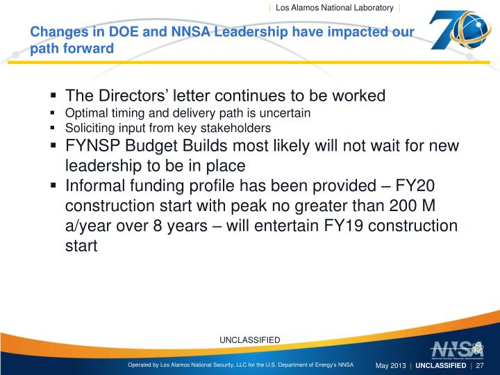 Changes in DOE and NNSA Leadership have impacted our path forward
