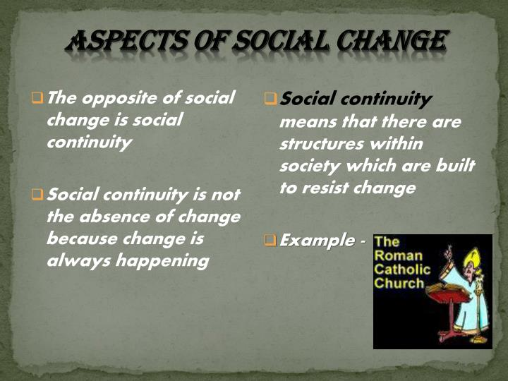 describe social change what are the key features of social change They provide a way of social change from the bottom within nations  for the emergence of new type of social movement is latent—they make the analogy to national movements of the past to describe what has been termed a global citizens movement key processes.