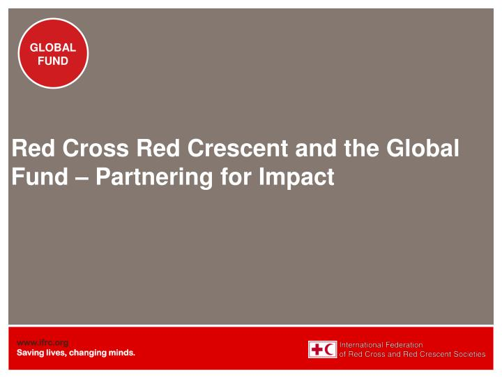 red cross red crescent and the global fund partnering for impact n.
