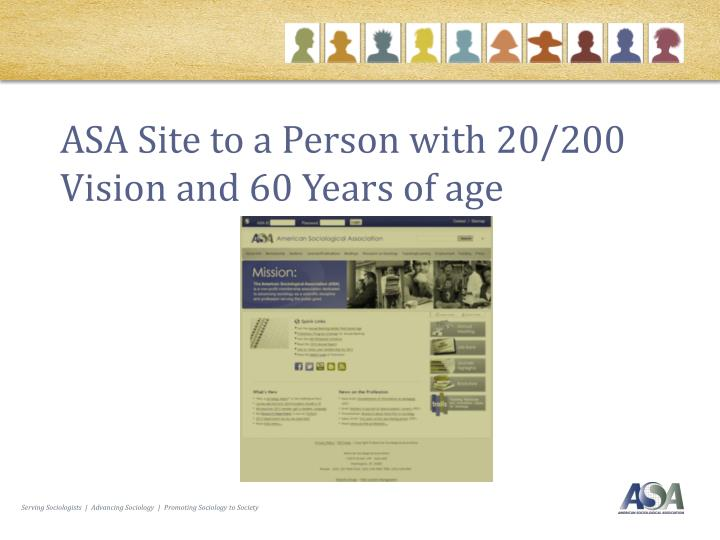 ASA Site to a Person with 20/200 Vision and 60 Years of age