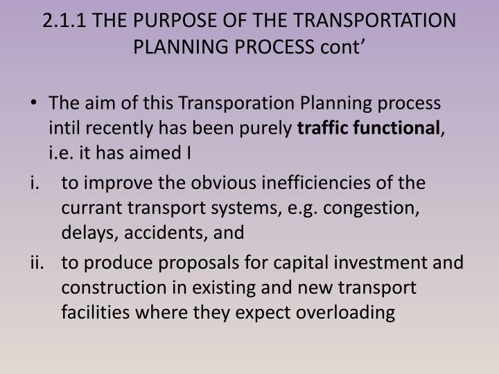 2.1.1 THE PURPOSE OF THE TRANSPORTATION PLANNING PROCESS cont'