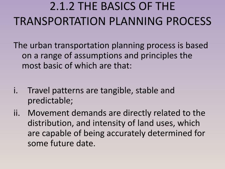 2.1.2 THE BASICS OF THE TRANSPORTATION PLANNING PROCESS