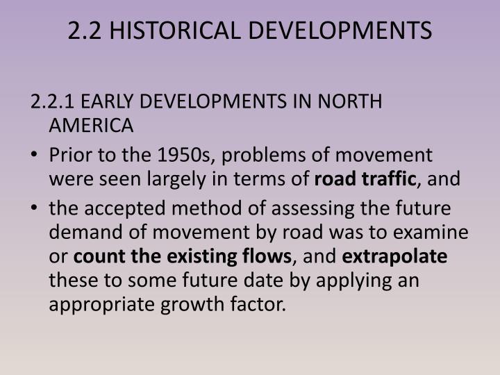 2.2 HISTORICAL DEVELOPMENTS