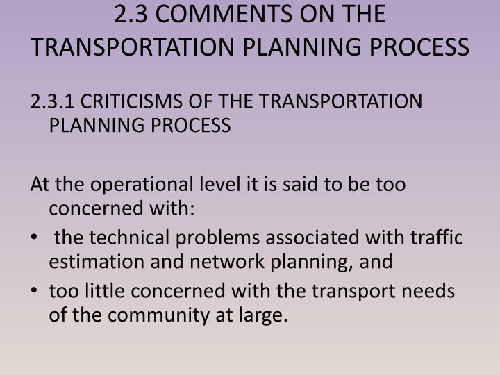 2.3 COMMENTS ON THE TRANSPORTATION PLANNING PROCESS